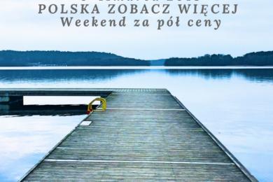 Polska zobacz więcej – Weekend za pół ceny 2018